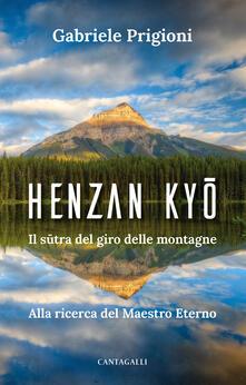 Henzan Kyo. Il sutra del giro delle montagne. Alla ricerca del Maestro Eterno.pdf