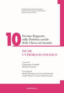 Decimo rapporto sulla dottrina sociale della Chiesa nel mondo. Vol. 10: Islam: un problema politico..pdf