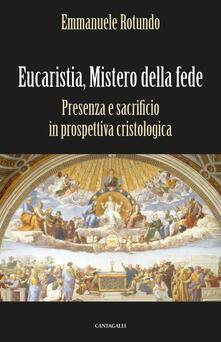 Camfeed.it Eucaristia, mistero della fede. Presenza e sacrificio in prospettiva cristologica Image