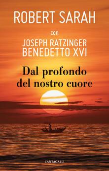 Dal profondo del nostro cuore - Robert Sarah,Benedetto XVI (Joseph Ratzinger) - copertina
