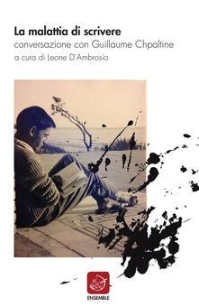 Promoartpalermo.it La malattia di scrivere. Conversazione con Guillaume Chpaltine Image