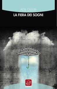 La fiera dei sogni - Adil Olluri - copertina