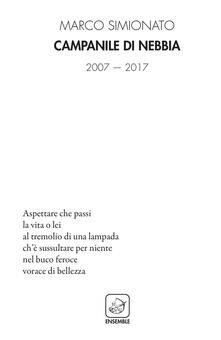 Campanile di nebbia. 2007-2017 - Marco Simionato - copertina