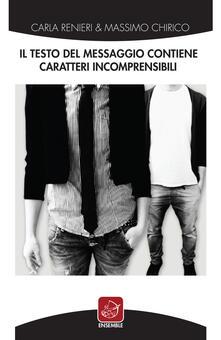 Il testo del messaggio contiene caratteri incomprensibili - Carla Renieri,Massimo Chirico - copertina