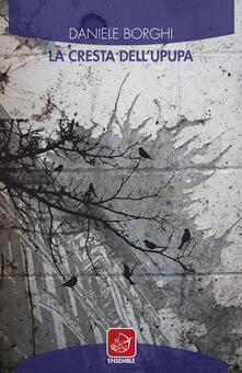 La cresta dell'upupa - Daniele Borghi - copertina