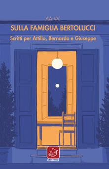 Winniearcher.com Sulla famiglia Bertolucci. Scritti per Attilio, Bernardo e Giuseppe Image