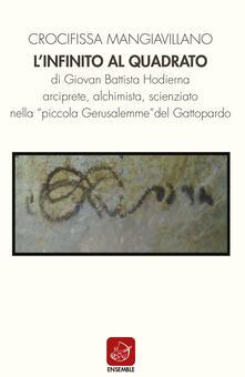 Librisulladiversita.it L' infinito al quadrato di Giovan Battista Hodierna arciprete, alchimista, scienziato nella «piccola Gerusalemme» del Gattopardo Image