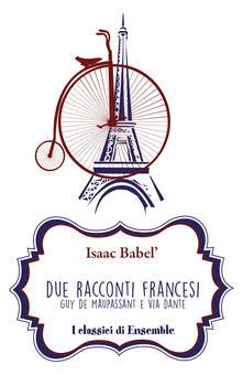 Due racconti francesi. Guy de Maupassant e Via Dante.pdf