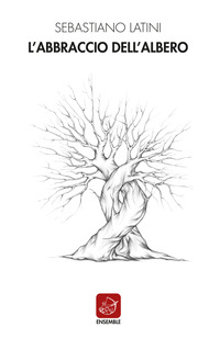 L' L' abbraccio dell'albero - Latini Sebastiano - wuz.it