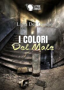I colori del male - Lidia Del Gaudio - ebook