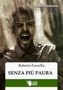 Senza più paura - Roberto Fancellu - ebook