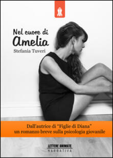 Nel cuore di Amelia - Stefania Tuveri - copertina