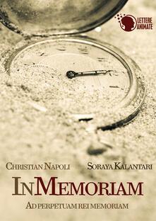 In memoriam. Ad perpetuam rei memoriam - Soraya Kalantari,Christian Napoli - copertina