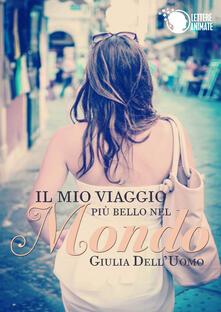 Il mio viaggio più bello nel mondo - Giulia Dell'Uomo - copertina