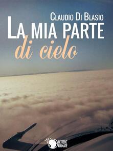 La mia parte di cielo - Claudio Di Blasio - copertina