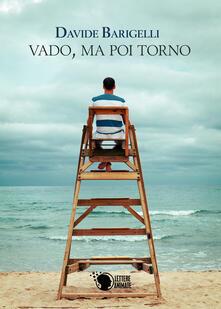 Vado, ma poi torno - Davide Barigelli - copertina