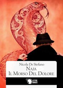Naja. Il morso del dolore - Nicola De Stefano - copertina