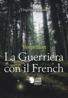 Listadelpopolo.it Vesperion. La guerriera con il french Image