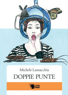 Doppie punte - Michele Lamacchia - copertina