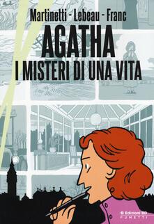 Agatha, i misteri di una vita - Anne Martinetti,Guillaume Lebeau,Alexandre Franc - copertina