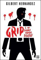 Libro Grip. È un piccolo mondo ridicolo Gilbert Hernandez