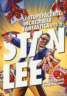 La stupefacente, incredibile, fantastica vita di Stan Lee.pdf