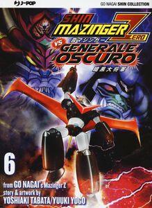 Libro Shin Mazinger Zero vs il Generale Oscuro. Vol. 6 Go Nagai , Yoshiaki Tabata , Yuki Yogo