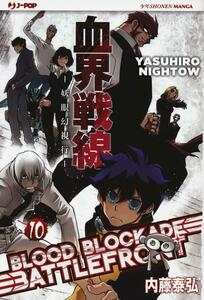 Blood blockade battlefront. Vol. 10