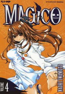 Magico. Vol. 4 - Naoki Iwamoto - copertina