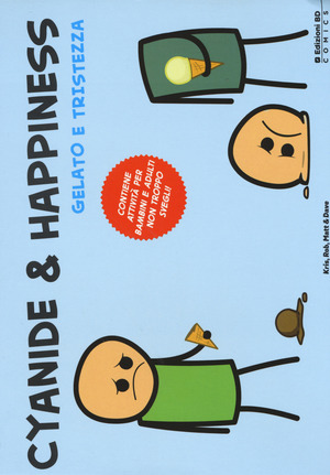 Ice cream & sadness. Le vignette di Cyanide & Happiness. Vol. 1