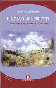 Il bosco del profeta. Quaderno di religione e rivoluzione