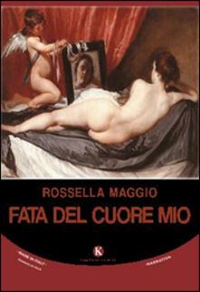 Fata del cuore mio - Rossella Maggio - copertina