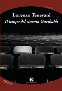 Il tempo del cinema Garibaldi