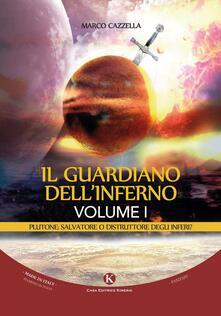 Filmarelalterita.it Il guardiano dell'inferno. Plutone: salvatore o distruttore degli inferi?. Vol. 1 Image