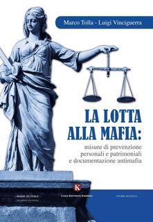 La lotta alla mafia: misure di prevenzione personali e patrimoniali e documentazione antimafia