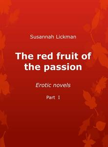 Thered fruit of the passion