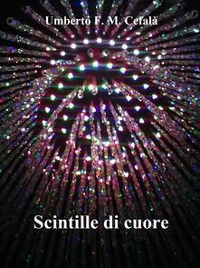 Scintille di cuore - Umberto F. M. Cefalà - ebook