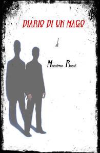 Diario di un mago - Massimo Rossi - ebook