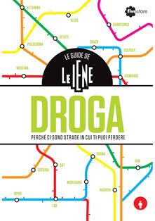 Le guide de Le Iene. Droga, perché ci sono strade in cui ti puoi perdere - Andrea Bempensante - copertina