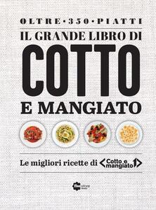 Il grande libro di «Cotto e mangiato»