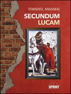 Secundum Lucam. Ediz. italiana