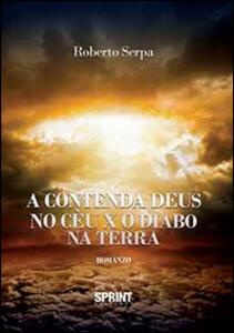 A contenda Deus no cèu x o diabo na terra