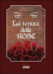 La tenuta delle rose