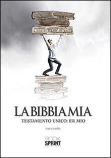 La Bibbia mia. Testamento unico: er mio