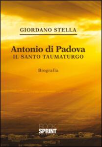 Antonio da Padova. Il santo taumaturgo