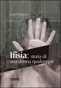 Ifisia. Storia di una donna qualunque