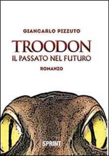 Antondemarirreguera.es Troodon. Il passato nel futuro Image