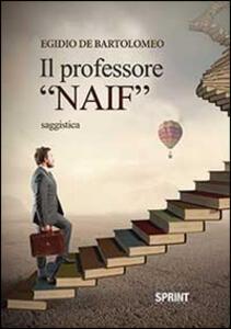 Il professor «naif»