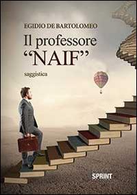 Il Il professor «naif» - De Bartolomeo Egidio - wuz.it