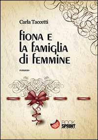 Fiona e la famiglia di femmine - Taccetti Carla - wuz.it